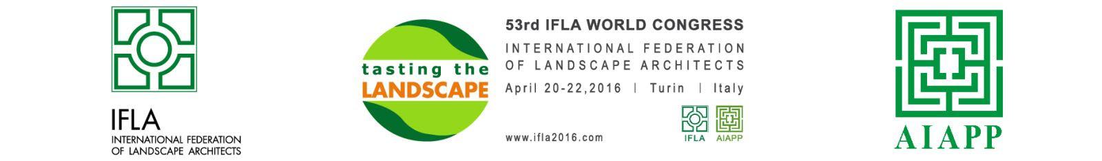 TASTING THE LANDSCAPE 53° IFLA World Congress International
